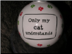 "Ceramic Cat Ornament ""Only My Cat Understands"" by Tumbleweed Pottery"