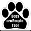 Dogs are people too Car Magnet by E&S Pets