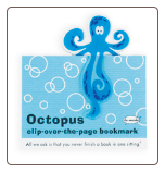 Octopus Clip-Over-The-Page Bookmark by Re-Marks