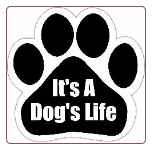 It's a dog's life  Car Magnet by E&S Pets