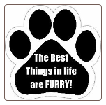 The best things in life are furry Car Magnet by E&S Pets